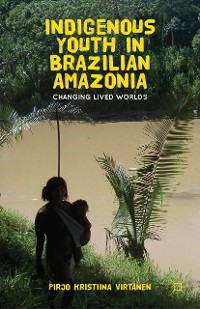 Cover Indigenous Youth in Brazilian Amazonia