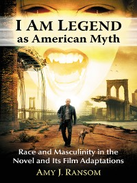 Cover I Am Legend as American Myth