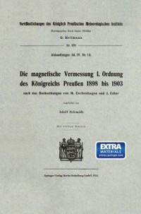 Cover Die magnetische Vermessung I. Ordnung des Konigreichs Preuen 1898 bis 1903