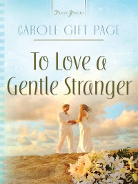 Cover To Love A Gentle Stranger