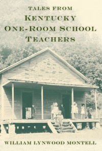 Cover Tales from Kentucky One-Room School Teachers