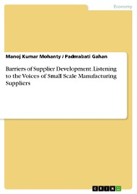 Cover Barriers of Supplier Development. Listening to the Voices of Small Scale Manufacturing Suppliers