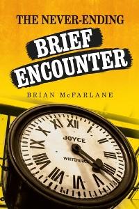 Cover The never-ending <i>Brief Encounter</i>