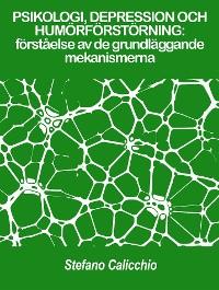 Cover PSIKOLOGI, DEPRESSION OCH HUMÖRFÖRSTÖRNING: förståelse av de grundläggande mekanismerna