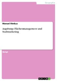 Cover Augsburgs Flächenmanagement und Stadtmarketing