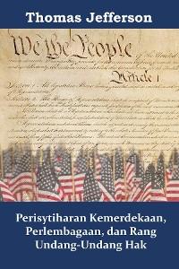 Cover Perisytiharan Kemerdekaan, Perlembagaan, dan Rang Undang-Undang Hak