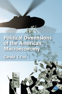 Cover Political Dimensions of the American Macroeconomy