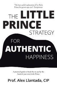 Cover The Little Prince Strategy for Authentic Happiness