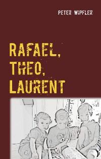 Cover Rafael, Theo, Laurent