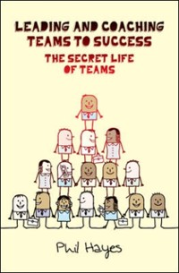 Cover EBOOK: Leading and Coaching Teams to Success: The Secret Life of Teams