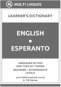 Cover English-Esperanto Learner's Dictionary (Arranged by PoS and Then by Themes, Beginner - Intermediate Levels)