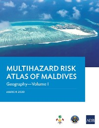 Cover Multihazard Risk Atlas of Maldives: Geography—Volume I