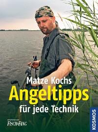 Cover Matze Kochs Angeltipps für jede Technik