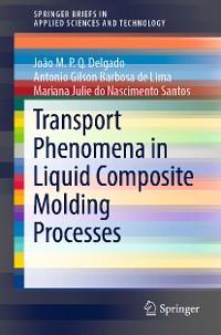 Cover Transport Phenomena in Liquid Composite Molding Processes