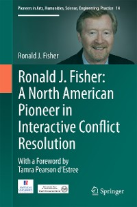 Cover Ronald J. Fisher: A North American Pioneer in Interactive Conflict Resolution