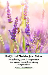 Cover Best Herbal Medicine from Nature to Reduce Stress & Depression plus Improve Mental Health Healing Bilingual Edition