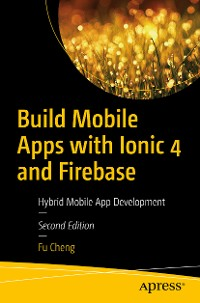 Cover Build Mobile Apps with Ionic 4 and Firebase