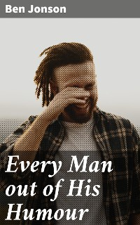 Cover Every Man out of His Humour