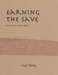 Cover Earning the Save - Second Chances Series, Book 2