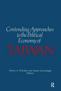 Cover Contending Approaches to the Political Economy of Taiwan