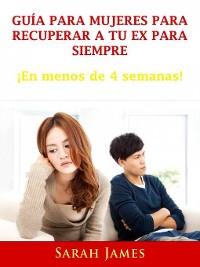 Cover Guía para Mujeres para Recuperar a tu ex para Siempre
