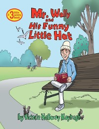 Cover Mr. Wally and His Funny Little Hat: A 3 Little Words Book