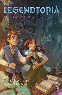 Cover Legendtopia Book #2: The Shadow Queen