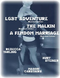 Cover Lgbt Adventure (Illustrated Edition) - The Malkin (Illustrated Edition) - A Femdom Marriage (Illustrated Edition)
