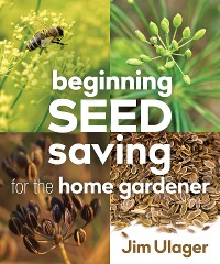 Cover Beginning Seed Saving for the Home Gardener