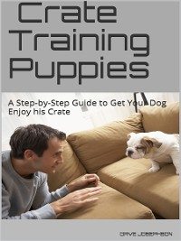Cover Crate Training Puppies