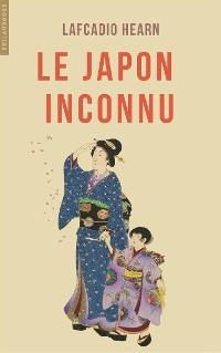 Cover Le Japon inconnu