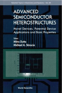 Cover Advanced Semiconductor Heterostructures: Novel Devices, Potential Device Applications And Basic Properties