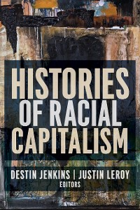 Cover Histories of Racial Capitalism