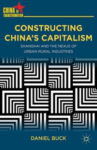 Cover Constructing China's Capitalism