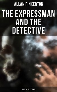 Cover The Expressman and the Detective (Based on True Events)