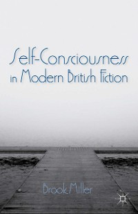 Cover Self-Consciousness in Modern British Fiction