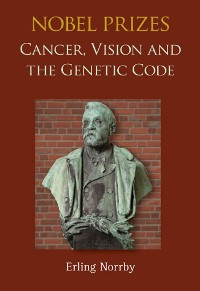 Cover Nobel Prizes: Cancer, Vision And The Genetic Code
