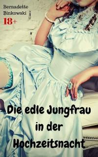 Cover Die edle Jungfrau in der Hochzeitsnacht