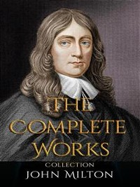 Cover John Milton: The Complete Works