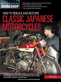 Cover How to Rebuild and Restore Classic Japanese Motorcycles