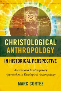 Cover Christological Anthropology in Historical Perspective