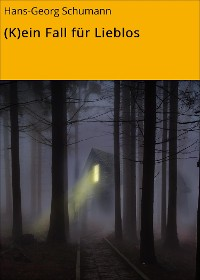 Cover (K)ein Fall für Lieblos
