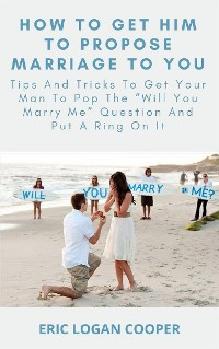 Cover How To Get Him To Propose Marriage To You