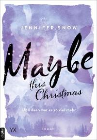 Cover Maybe this Christmas - Und dann war es so viel mehr