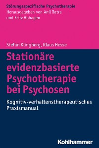 Cover Stationäre evidenzbasierte Psychotherapie bei Psychosen