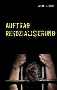 Cover Auftrag Resozialisierung