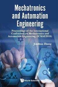 Cover Mechatronics And Automation Engineering - Proceedings Of The 2016 International Conference (Icmae2016)
