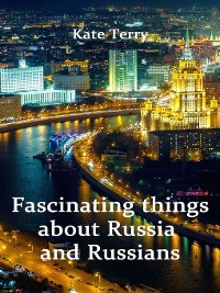 Cover Fascinating things about Russia and Russians