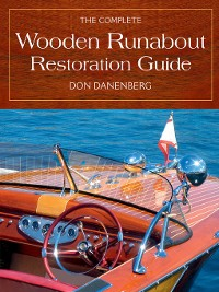 Cover The Complete Wooden Runabout Restoration Guide