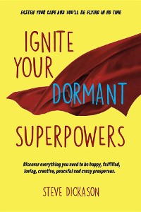 Cover Ignite Your Dormant Superpowers
